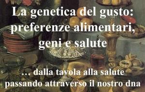 GUSTO E GENETICA: «QUESTO LO MANGIO PERCHE' LO DICE IL DNA»